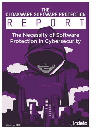 The Cloakware Report: The Necessity of Software Protection in Cybersecurity