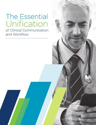 Essential Unification of Clinical Communication & Workflows Whitepaper