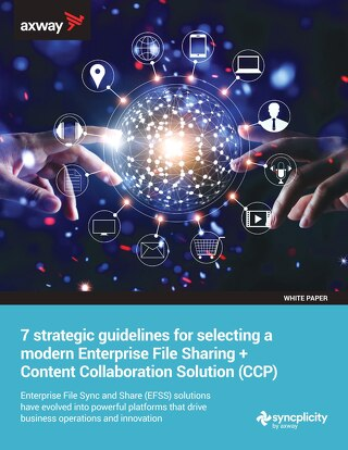 7 Strategic Guidelines for Selecting a Modern Enterprise File Sharing + Content Collaboration Solution (CCP)