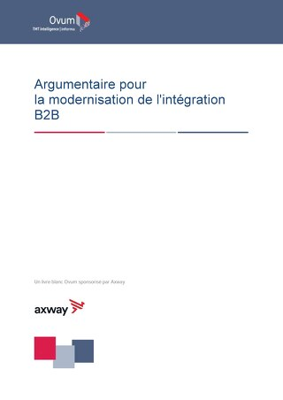 Argumentaire Pour La Modernisation De l'Intégration B2B