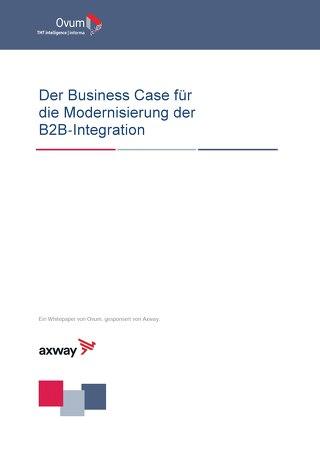 Der Business Case für die Modernisierung der B2B-Integration