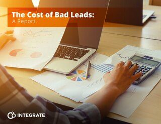 Integrate: The Cost of Bad Leads - Whitepaper