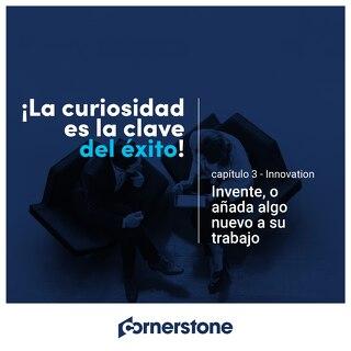 ¡La curiosidad es la clave del éxito - Capítulo 3 - Innovation - Invente, o anada algo nuevo a su trabajo
