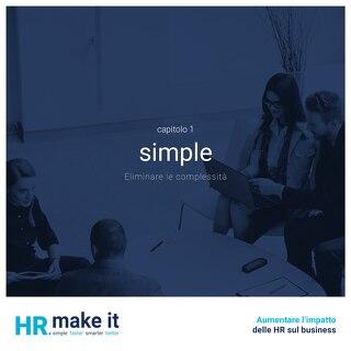 Aumentare l'impatto delle HR sul business - Capitolo 1 - Simple - Eliminare le complessità