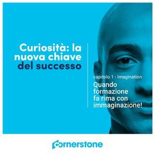 Curiosità - La nuova chiave del successo - Capitolo 1 - Imagination - Quando formazione fa rima con immaginazione!