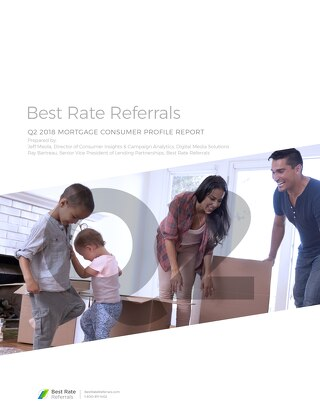 Best Rate Referals Q2 2018 Mortgage Consumer Profile Report