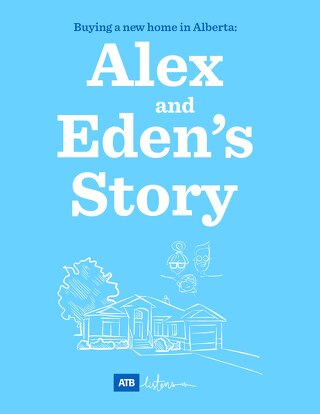 Buying a new home in Alberta - Alex and Eden's Story