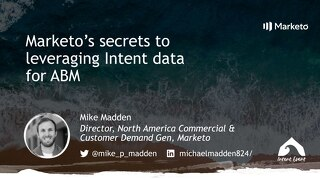 Marketo's Secrets to Leveraging Intent Data for ABM - Intent Event 2018