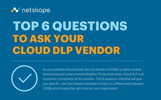 Top 6 Questions to Ask Your Cloud DLP Vendor