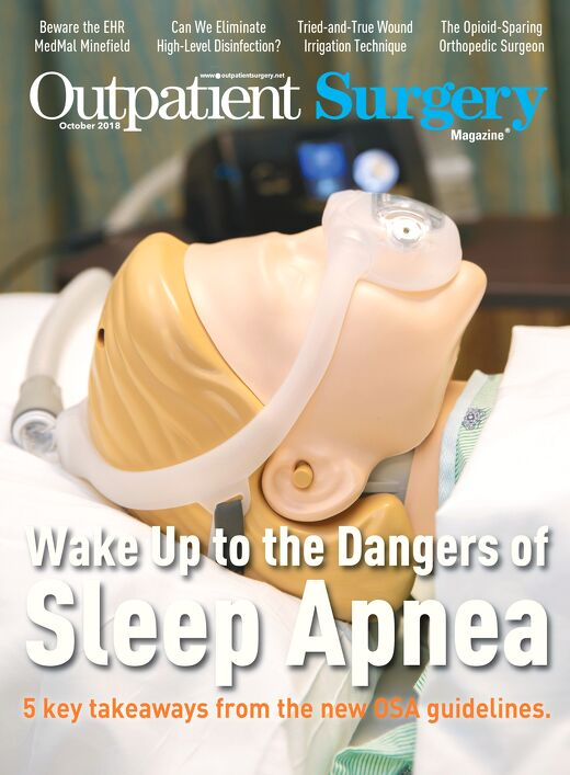 Wake Up to the Dangers of Sleep Apnea - October 2018 - Subscribe to Outpatient Surgery Magazine