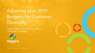 Webinar Slides: Adjusting your Budget for Customer Centricity