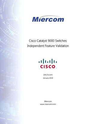 Miercom performance report: Cisco Catalyst 9000 Switches: Independent Feature Validation