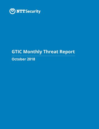 GTIC Monthly Threat Report - October 2018