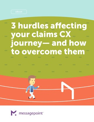 3 Hurdles Affecting Your Claims CX Journey—and How to Overcome Them