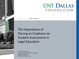 The Importance of Placing an Emphasis on Student Assessment in Legal Education