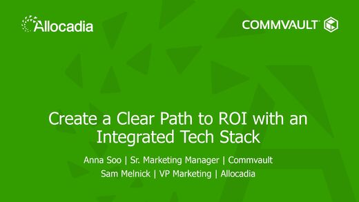 Presentation Slides - Create a Clear Path to ROI with an Integrated Tech Stack