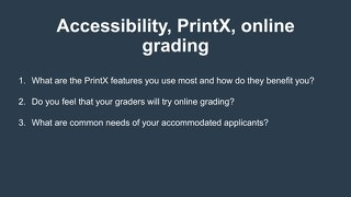 Accessibility, PrintX, Online Grading Workshop