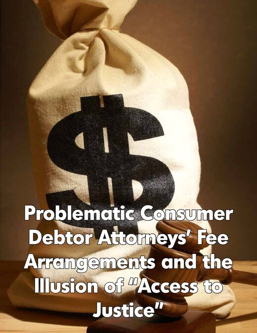 Problematic Consumer Debtor Attorneys' Fee Arrangements