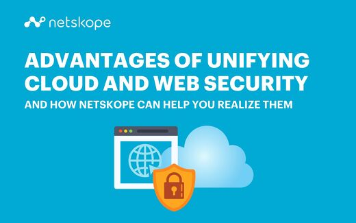 Advantages of Unifying Cloud and Web Security