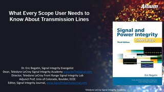 What Every Scope User Needs  to Know About Transmission Lines - Eric Bogatin