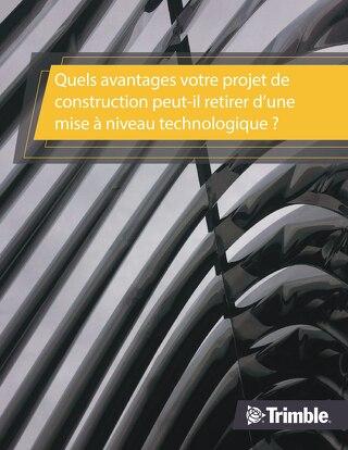 Les avantages des nouvelles technologies pour le chantier