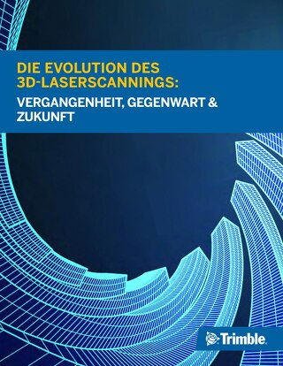 Die Evolution des 3D-Laserscannings