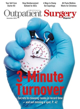 3-Minute Turnover - December 2018 - Subscribe to Outpatient Surgery Magazine
