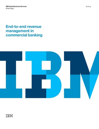 IBM End-to-end revenue management in commercial banking