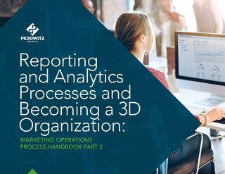 Reporting and Analytics Processes and Becoming a 3D Organization: Marketing Operations eBook Part 5