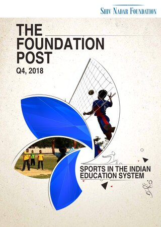 The Foundation Post, Q4, 2018: Shiv Nadar Foundation's newsletter