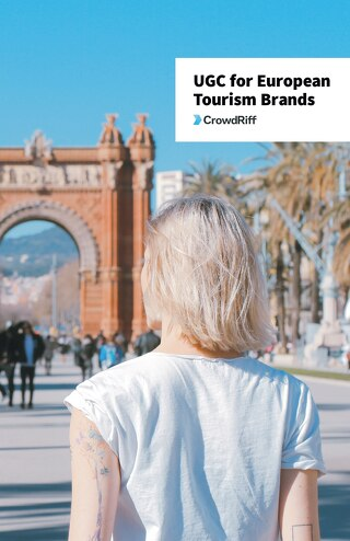 A Guide to UGC for European Tourism Brands