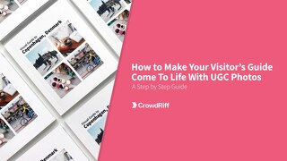 How to Bring Your Visitors Guide to Life with UGC Photos