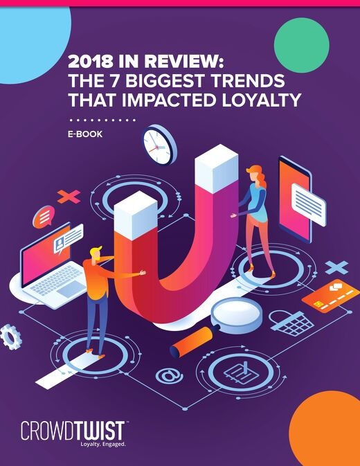 2018 in Review: The 7 Biggest Trends That Impacted Loyalty