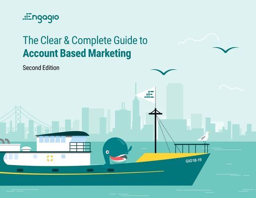 The Clear and Complete Guide to Account Based Marketing, Second Edition