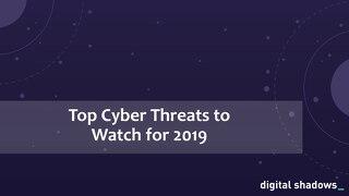 FBI Cyber Squad: Threats to Watch in 2019 Webinar Slides