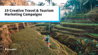 19 Creative Travel & Tourism Marketing Campaigns