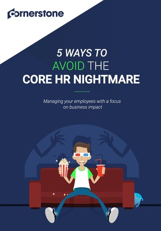 5 ways to avoid the Core HR nightmare