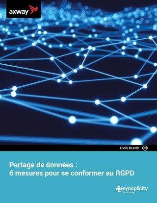 Partage de données : 6 mesures pour se conformer au RGPD