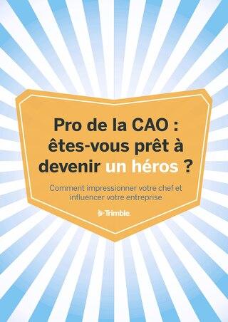 Pro de la CAO : êtes-vous prêt à devenir un héros ?