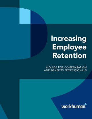 Increasing Employee Retention: A Guide for Compensation and Benefits Professionals