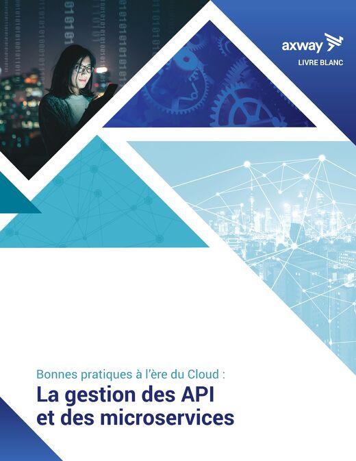 Bonnes pratiques à l'ère du Cloud: La gestion des API et des microservices