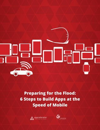 Preparing for the Flood: 6 Steps to Build Apps at the Speed of Mobile