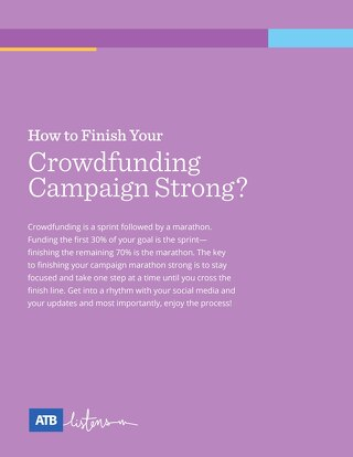 ATB Crowdfunding Checklist How to Finish Strong