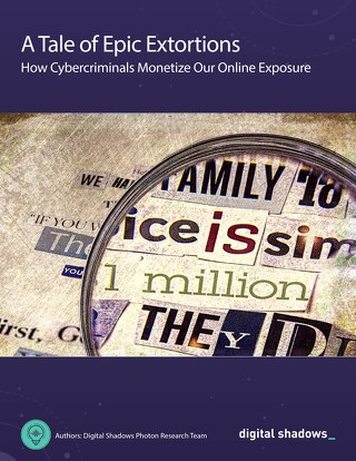 A Tale of Epic Extortions - How Cybercriminals Monetize Our Online Exposure
