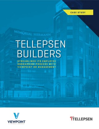 Tellepsen Builders Streamlines Employee Onboarding Process with Viewpoint HR Management