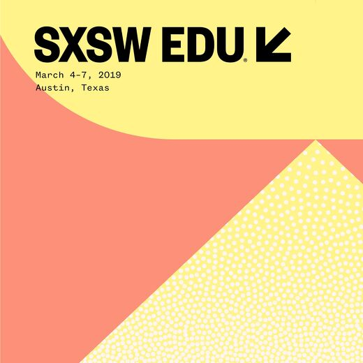 SXSW EDU 2019 Program Guide