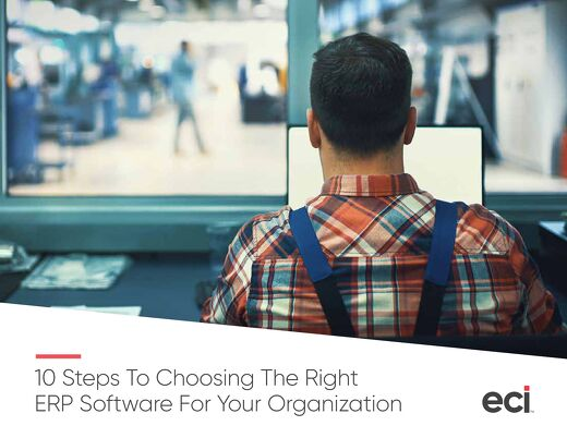10 Steps to Choosing the Right Manufacturing ERP Software