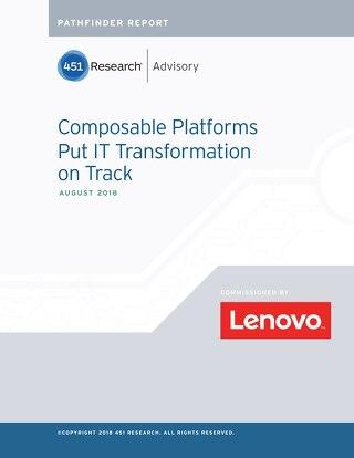 Composable Platforms Put IT Transformation on Track
