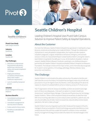 [Case Study] Seattle Children's Hospital Improves Safety and Operations with Pivot3 Safe Campus Solution