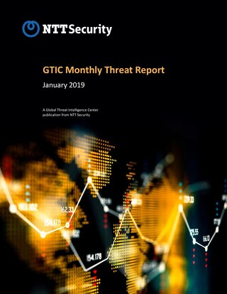 GTIC Monthly Threat Report January 2019